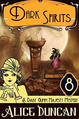 Dark Spirits (A Daisy Gumm Majesty Mystery, Book 8): Historical Cozy Mystery