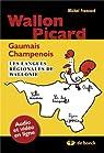 Wallon, Picard, Gaumais, Champenois - Les Langues régionales de Wallonie par Francard
