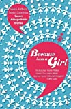 Because I am a Girl by Butcher, Tim, Guo, Xiaolu, Harris, Joanne, Lette, Kathy, Mog (2010) Paperback