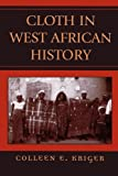 img - for Cloth in West African History (African Archaeology Series) book / textbook / text book