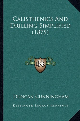 Calisthenics And Drilling Simplified (1875)
