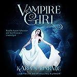 Vampire Girl: Vampire Girl, Book 1 | Karpov Kinrade