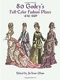 80 Godey's Full-Color Fashion Plates, JoAnne Olian, 0486402223
