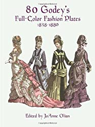 80 Godey's Full-Colour Fashion Plates (Dover Fashion and Costumes)
