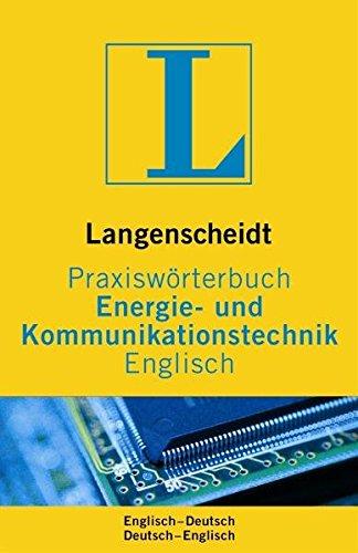 Langenscheidt Praxiswörterbuch Energie- & Kommunikationstechnik, Englisch