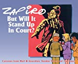 But Will It Stand Up in Court? (Zapiro)