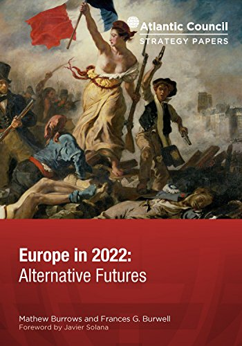 Europe in 2022: Alternative Futures (Atlantic Council Strategy Papers Book 10)
