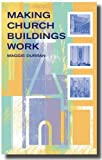 img - for Making Church Buildings Work: A Handbook for Managing and Developing Church Buildings for Mission and Ministry by Maggie Durran (2013-05-07) book / textbook / text book
