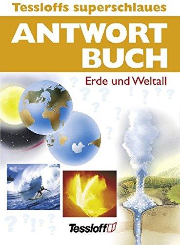 Tessloffs superschlaues Antwortbuch - Erde und Weltall
