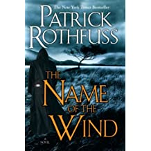 Name Of The Wind, The: Written by Patrick Rothfuss, 2009 Edition, (Reprint) Publisher: DAW [Paperback]