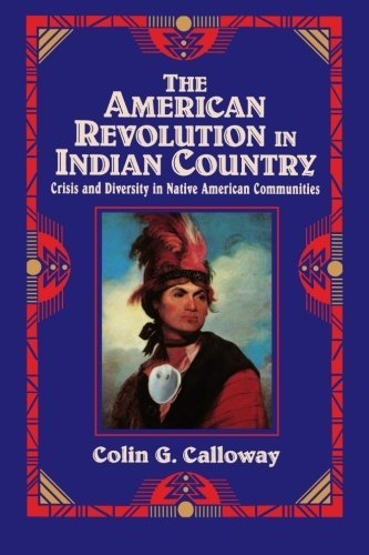 By Colin G. Calloway The American Revolution in Indian