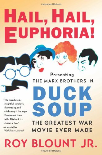 Download Hail, Hail, Euphoria!: Presenting the Marx Brothers in Duck Soup, the Greatest War Movie Ever Made pdf epub