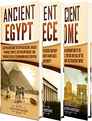Ancient History: A Captivating Guide to Ancient Egypt, Ancient Greece and Ancient Rome by [History, Captivating]