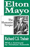 img - for Elton Mayo: The Humanist Temper book / textbook / text book