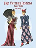 High Victorian Fashions Paper Dolls, Tom Tierney, 0486419851