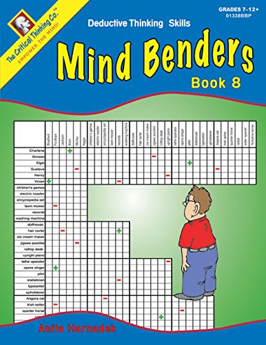 Mind Benders: Deductive Thinking Skills, Book 8, Grades 7-12+ (Riddles And Brain Teasers For High School Students)