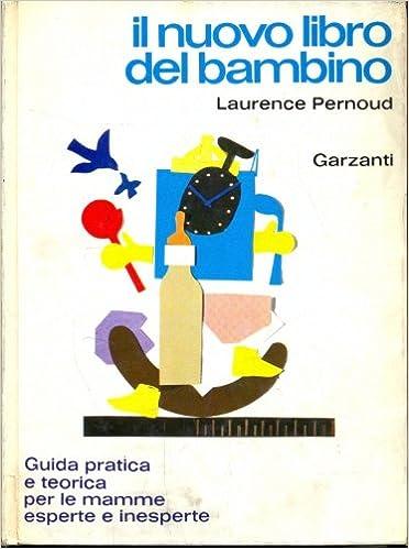 """Risultato immagini per Laurence Pernoud   """"Il nuovo libro del bambino"""""""""""