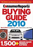 img - for Consumer Reports Buying Guide 2010 (Best & Worst Appliances, Cars, Electronics, and more, 1,500+ Brand-Name Product Ratings) book / textbook / text book