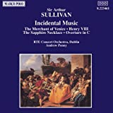 Sullivan: Incidental Music - The Merchant of Venice; Henry VIII; Etc.