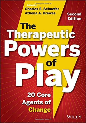 The Therapeutic Powers of Play: 20 Core Agents of Change (School Based Play Therapy)