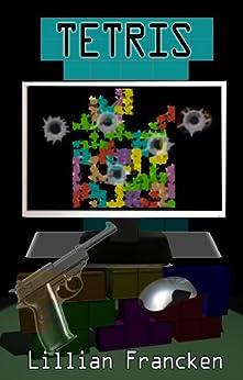Tetris: A paranormal suspense thriller by [Francken, Lillian]