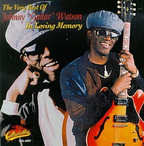 "The Best of Johnny ""Guitar"" Watson: In Loving Memory"