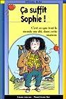 Ça suffit, Sophie! par Leblanc