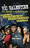 The Vic Valentine Classic Case Files: Fate Is My Pimp/Romance Takes a Rain Check/I Lost My Heart in Hollywood/Diary of a Dick (Volume 2)