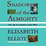 Shadow of the Almighty | Elisabeth Elliot