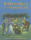 Bubbe Isabella and the Sukkot Cake, Kelly Terwilliger, 158013128X