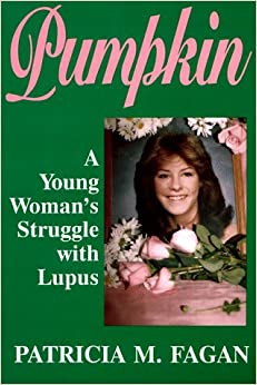 Pumpkin: A Young Woman's Struggle With Lupus