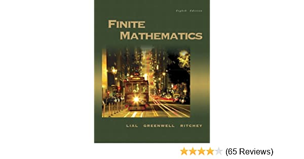 Finite mathematics 8th edition margaret l lial raymond n finite mathematics 8th edition margaret l lial raymond n greenwell nathan p ritchey 9780321228260 amazon books fandeluxe Images