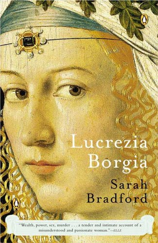 Book cover for Lucrezia Borgia: Life, Love and Death in Renaissance Italy