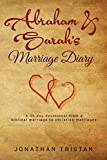 Abraham and Sarah's Marriage Diary: A 30 Day Devotional From a Biblical Marriage to Christian Marriages