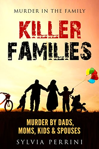 KILLER FAMILIES MURDER IN THE FAMILY The family home is supposed to be a place where family members find a safe haven from the stress of outside life. A place where they feel protected and loved. Yet for many this is simply not the case. The true sto...