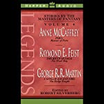 Legends: Stories by the Masters of Fantasy, Volume 4 | Anne McCaffrey,Raymond E. Feist,George R. R. Martin