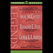 Legends: Stories by the Masters of Fantasy, Volume 4 | Anne McCaffrey, Raymond E. Feist, George R. R. Martin