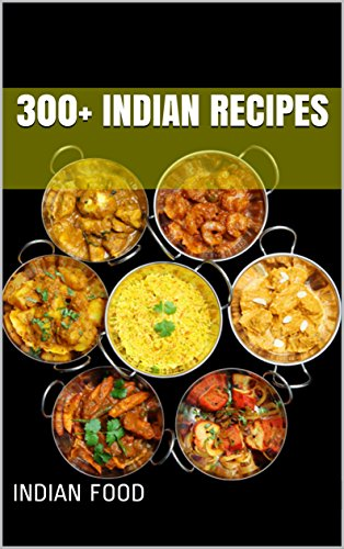 Amazoncom 300 Indian Recipes Annotated Ebook Indian Food
