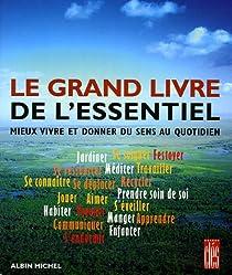 Le grand livre de l'essentiel : Mieux vivre et donner du sens au quotidien par Van Eersel