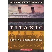 Titanic Book Two: Collision Course