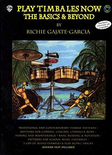 (Play Timbales Now: The Basics & Beyond (Spanish, English Language Edition), Book & 2 CDs (Spanish Edition))