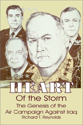 Heart of the Storm: The Genesis of the Air Campaign Against Iraq (Operation Storm 333)
