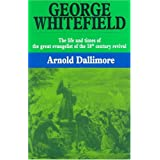 George Whitefield: The Life and Times of the Great Evangelist of the Eighteenth-Century Revival - Volume I