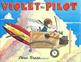 Violet the Pilot by Steve Breen (13-Mar-2008) Hardcover