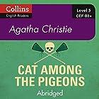 Cat Among the Pigeons: B2+ Collins Agatha Christie ELT Readers Hörbuch von Agatha Christie Gesprochen von: Gabrielle Glaister