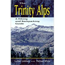 The Trinity Alps: A Hiking and Backpacking Guide