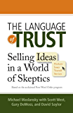 The Language of Trust: Selling Ideas in a World of Skeptics (English Edition)