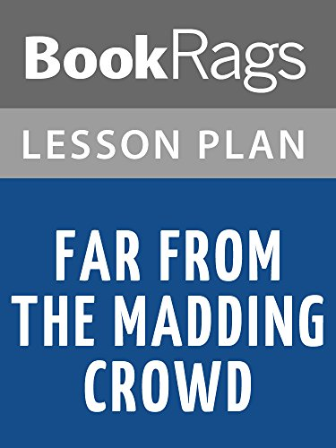 Lesson Plans Far from the Madding Crowd