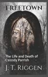 Freetown: The Life and Death of Cassidy Parrish