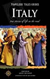 Traveler's Tales Guides Italy: True Stories of Life on the Road